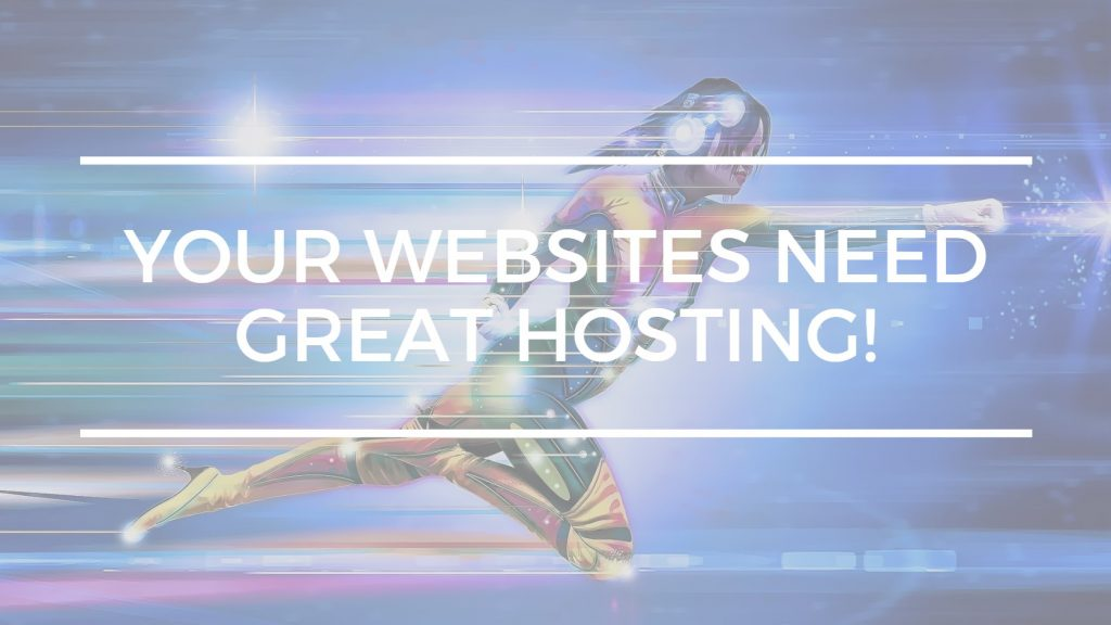 Your websites need great hosting!